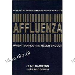 Affluenza: When too much is Never Enough Kalendarze książkowe