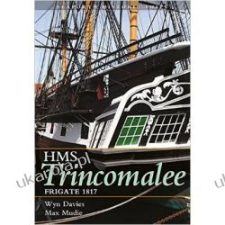 The Frigate HMS Trincomalee 1817 Seaforth Historic Ship Series Paperback Wynford Davies