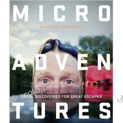 Microadventures: Local Discoveries for Great Escapes Marynarka Wojenna