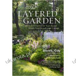 The Layered Garden David Culp L. Projektowanie i planowanie ogrodu