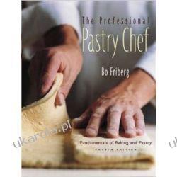 The Professional Pastry Chef: Fundamentals of Baking and Pastry (Hospitality) Projektowanie i planowanie ogrodu