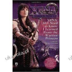 Xena: All I Need to Know I Learned from the Warrior Princess Pozostałe