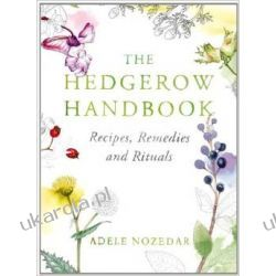The Hedgerow Handbook: Recipes, Remedies and Rituals Pozostałe