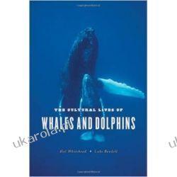 The Cultural Lives of Whales and Dolphins Pozostałe albumy i poradniki