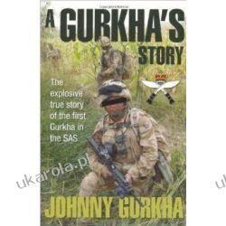 A Gurkha's Story: The Explosive True Story of the First Gurkha in the SAS Projektowanie i planowanie ogrodu