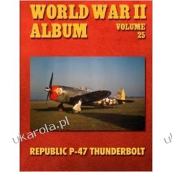 World War II Album Volume 25: Republic P-47 Thunderbolt Projektowanie i planowanie ogrodu