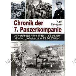 """Chronik der 7. Panzerkompanie: An vorderster Front in der 1. SS-Panzerdivision Leibstandarte SS Adolf Hitler"""" Kalendarze książkowe"""