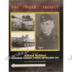 THE TIGER PROJECT: A Series Devoted to Germany's World War II Tiger Tank Crews Kalendarze książkowe