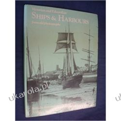 Victorian and Edwardian Ships and Harbours from Old Photographs Pozostałe