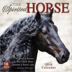 Kalendarz The Spirited Horse Calendar 2016 konie Projektowanie i planowanie ogrodu