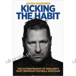 Kicking the Habit: The Autobiography of England's Most Infamous Football Hooligan Kalendarze książkowe