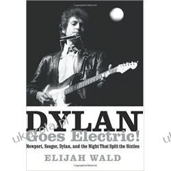 Dylan Goes Electric!: Newport, Seeger, Dylan, and the Night That Split the Sixties Adresowniki, pamiętniki
