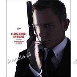Blood, Sweat and Bond: Behind the Scenes of Spectre (Curated by Rankin) (James Bond) Projektowanie i planowanie ogrodu