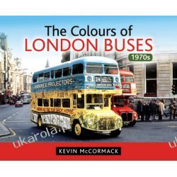 The Colours of London Buses 1970s  Po angielsku