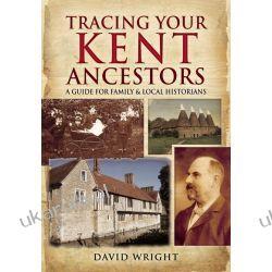 Tracing Your Kent Ancestors Po angielsku