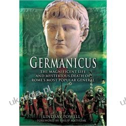 Germanicus: The Magnificent Life and Mysterious Death of Rome's Most Popular General Po angielsku