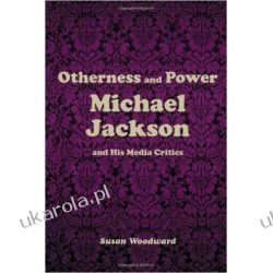 Otherness and Power: Michael Jackson and His Media Critics Po angielsku