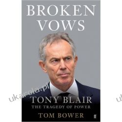 Broken Vows: Tony Blair The Tragedy of Power Po angielsku