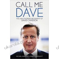 Call Me Dave: The Unauthorised Biography of David Cameron Po angielsku