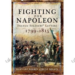 Fighting for Napoleon: French Soldiers' Letters 1799-1815 Kalendarze ścienne