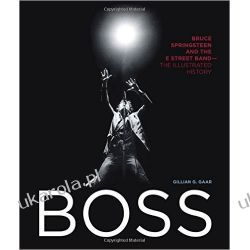 Boss: Bruce Springsteen and the E Street Band - The Illustrated History Pozostałe