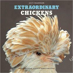 Kalendarz Extraordinary Chickens 2017 Wall Calendar Kurczaki