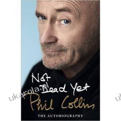 Not Dead Yet: The Autobiography Phil Collins autobiografia Po angielsku