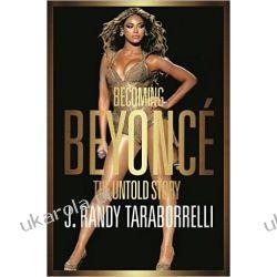 Becoming Beyoncé: The Untold Story BEYONCE Po angielsku
