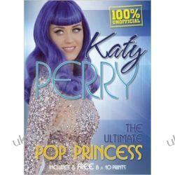 Katy Perry : The Ultimate Pop Princess Po angielsku