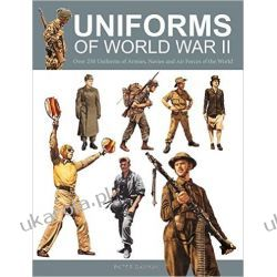Uniforms of World War II - Over 250 Uniforms of Armies, Navies and Air Forces of the World Książki i Komiksy