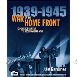 IWM War on the Home Front: Experience Life in Britain During the Second World War (Imperil War Museum)  Literatura piękna, popularna i faktu