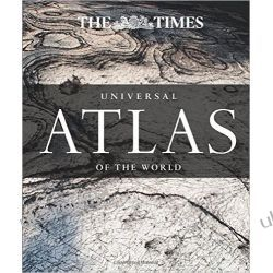 The Times Universal Atlas of the World Literatura piękna, popularna i faktu