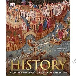 History: From the Dawn of Civilization to the Present Day Literatura piękna, popularna i faktu