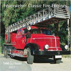 Feuerwehr Classic Fire Engines 2017 Calendar