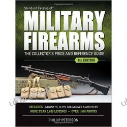 Standard Catalog of Military Firearms 8th Edition: The Collector's Price & Reference Guide Biografie, wspomnienia