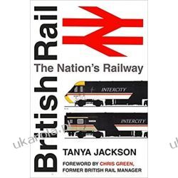 British Rail: The Nation's Railway Po angielsku