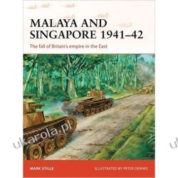 Malaya and Singapore 1941-42: The fall of Britain's empire in the East  Po angielsku
