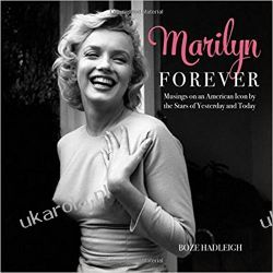 Marilyn Forever: Musings on an American Icon by the Stars of Yesterday and Today Po angielsku