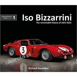 ISO Bizzarrini: The Remarkable History of A3/C 0222 Książki i Komiksy