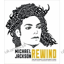 Michael Jackson: Rewind: The Life and Legacy of Pop Music's King Książki i Komiksy