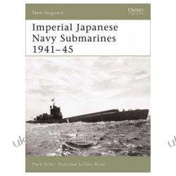 Imperial Japanese Navy Submarines 1941-45 New Vanguard v. 135 Książki i Komiksy