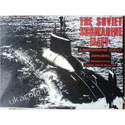 Soviet Submarine Fleet: A Photographic Survey John Berg  Książki i Komiksy