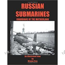 Russian Submarines, Guardians of the Motherland  Książki i Komiksy