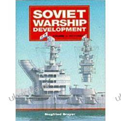 Soviet Warship Development: 1917-37 v1 Conway's naval history after 1850 Książki i Komiksy
