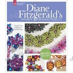 Diane Fitzgerald's Favorite Beading Projects (Lark Jewelry & Beading) Książki i Komiksy