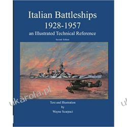 Italian Battleships 1928-1957 an Illustrated Technical Reference