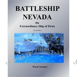 Battleship Nevada the Extraordinary Ship of Firsts