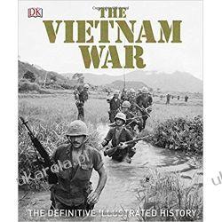 The Vietnam War: The Definitive Illustrated History Pozostałe