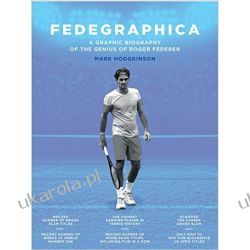 Fedegraphica: A Graphic Biography of the Genius of Roger Federer Po angielsku
