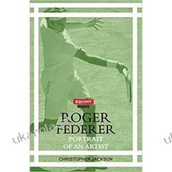 Roger Federer: Portrait Of An Artist (Squint) Po angielsku